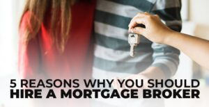 reasons to hire a mortgage broker